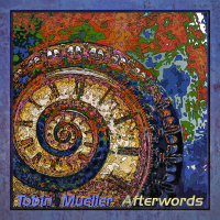 Album Afterwords by Tobin Mueller