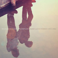 Hard Luck Stories (1972 To 1982) by Richard Thompson