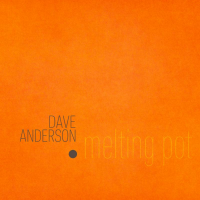 Saxophonist/Composer Dave Anderson To Release New CD By His World-Jazz Band Melting Pot on September 14