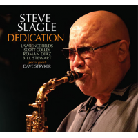 Steve Slagle: Dedication