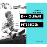 David Berkman Plays Music By John Coltrane And Pete Seeger by David Berkman