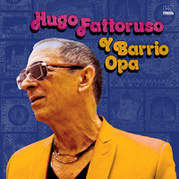 "Read ""Hugo Fattoruso Y Barrio Opa"" reviewed by Chris M. Slawecki"