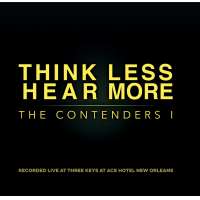 Album The Contenders Vol. 1 - Recorded Live at Three Keys at Ace Hotel New... by Think Less, Hear More