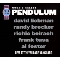 David Liebman / Randy Brecker / Richie Beirach / Frank Tusa / Al Foster: Mosaic Select 32: Pendulum Live at the Village Vanguard