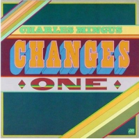 Charles Mingus: Changes One