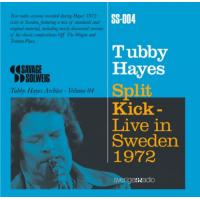 Tubby Hayes: Split Kick