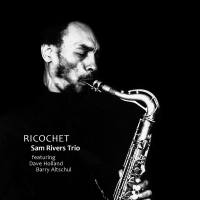 Sam Rivers Trio: Ricochet