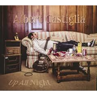 Albert Castiglia: Up All Night