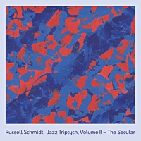 "Read ""Russell Schmidt Explores The Sacred & Secular In A Pair Of Musical Triptychs"" reviewed by David Dupont"