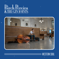 Album Western Soul by Birch Pereira & the Gin Joints