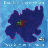 Dino Betti van der Noot: Two Ships in the Night