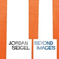 Jordan Seigel: Beyond Images