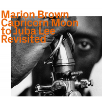 Album Capricorn Moon To Juba Lee Revisited by Marion Brown