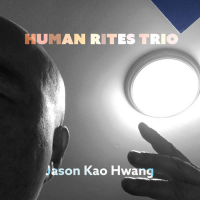 Album Human Rites Trio by Jason Kao Hwang