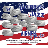 The United States Air Force Band: Veterans of Jazz