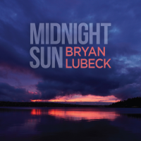 Midnight Sun - new album by Bryan Lubeck