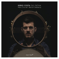 Mário Costa with Marc Ducret & Benoit Delbeq: Oxy Patina
