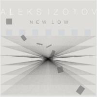 Aleks Izotov: New Low