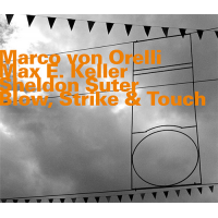 Album Blow, Strike & Touch by Marco von Orelli