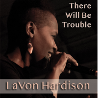 Album There Will Be Trouble by LaVon Hardison