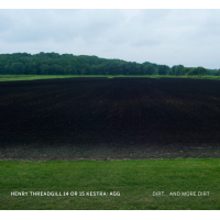 Henry Threadgill 14 or 15 Kestra: Agg: Dirt...And More Dirt