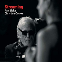 Ran Blake / Christine Correa: Streaming