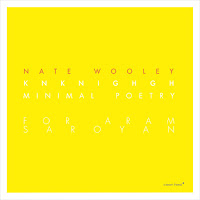 Album Knknighgh Minimal Poetry (for Aram Saroyan) by Nate Wooley