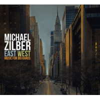 Album East West / Music for Big Bands by Michael Zilber