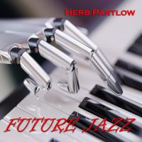 Album Future Jazz (EP) by Herb Partlow