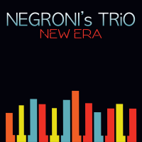 "Multiple Grammy-Nominated Latin Jazz Group NEGRONI's TRiO Set To Release Ninth Album, ""New Era,"" September 8th Via Sony Music Latin"