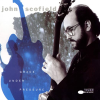 Album Grace Under Pressure by John Scofield