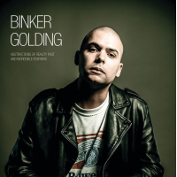 Binker Golding: Abstractions Of Reality Past & Incredible Feathers