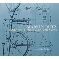 Album BLUEPRINTS  Figure One: FRAMEWORKS by Markus Rutz