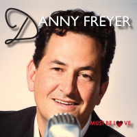Album Must Be Love by Danny Freyer