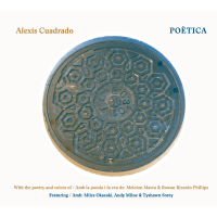 Composer / Bassist / Conceptualist Alexis Cuadrado Presents Poètica: An Adventurous, Multilingual Tapestry