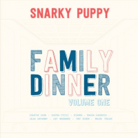 Album Family Dinner Volume 1 by Snarky Puppy