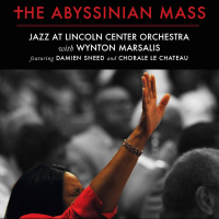 "Blue Engine Records Releases ""The Abyssinian Mass"" Double Album + Bonus Documentary DVD From The Jazz At Lincoln Center Orchestra With Wynton Marsalis Featuring Damien Sneed And Chorale Le Chateau"