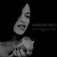 Album Welcome To My Blues: An Anthology (1994-2017) by Vanessa Daou