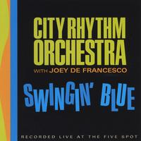 The City Rhythm Orchestra: Swingin' Blue / Goin' to Town
