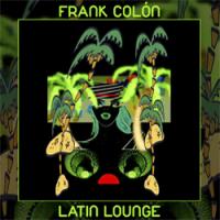 Album Latin Lounge by Frank Colon