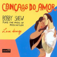 Album Cancaos Do Amor by Bobby Shew