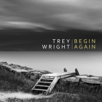 Guitarist Trey Wright releases solo effort, Begin Again