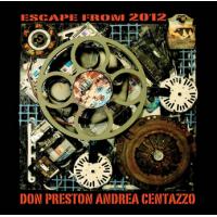 Andrea Centazzo: ESCAPE FROM 2012