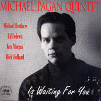 Michael Pagan Quintet: Is Waiting for You