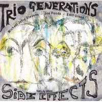"Album Generations Trio ""Side Effects"" by Michael Jefry Stevens"