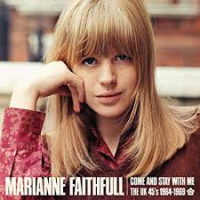 Come And Stay With Me: The UK 45's 1964-1969 by Marianne Faithfull