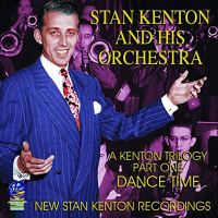 A Kenton Trilogy, Part 1: Dance Time by Stan Kenton