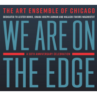 Album We Are on the Edge: A 50th Anniversary Celebration by Art Ensemble Of Chicago