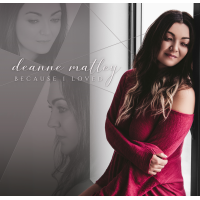 Album Because I Loved by Deanne Matley