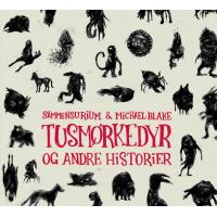 Album Sammensurium & Michael Blake: Tusmørkedyr og andre historier by Gorm Askjær